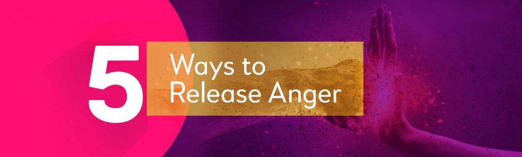 5 Ways to Release Anger